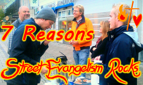 7 reasons street evangelism rocks