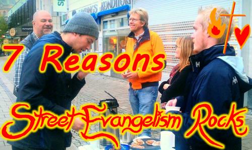 7 reasons street evangelism rocks